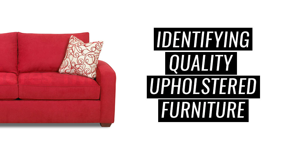 Identifying quality upholstered furniture